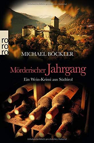 Mörderischer Jahrgang: Ein Wein-Krimi aus Südtirol (Baron Emilio von Ritzfeld-Hechenstein, Band 3)