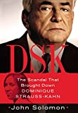 DSK: Anatomy of a Scandal