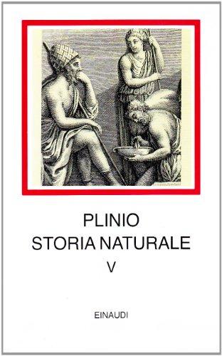 Storia naturale. Con testo latino a fronte. Mineralogia e storia dell'Arte. Libri 33-37 (Vol. 5)