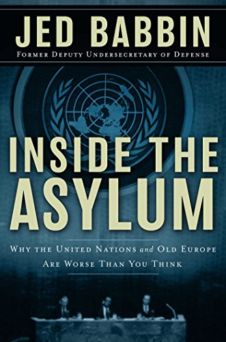 Image of Inside the Asylum: Why the UN and Old Europe are Worse Than You Think