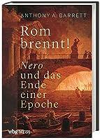 Rom brennt!: Nero und das Ende einer Epoche