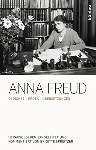 Anna Freud: Gedichte. Prosa. Übersetzungen