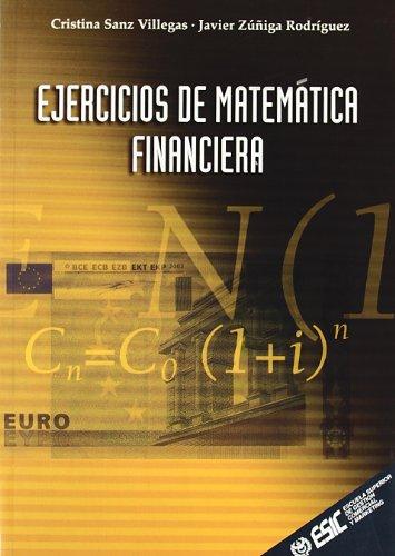 Ejercicios de matemáticas financieras (Libros profesionales)