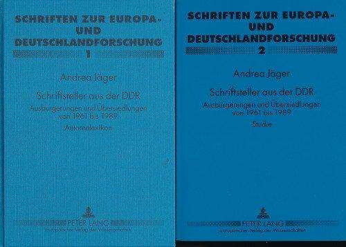 Schriftsteller aus der DDR: Ausbürgerungen und Übersiedlungen von 1961 bis 1989- Autorenlexikon (Schriften zur Europa- und Deutschlandforschung)