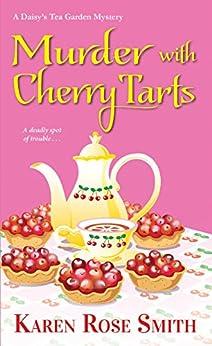Murder with Cherry Tarts (A Daisy's Tea Garden Mystery Book 4) by [Karen Rose Smith]