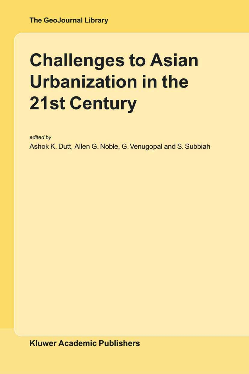 Challenges to Asian Urbanization in the 21st Century (GeoJournal Library Book 75)
