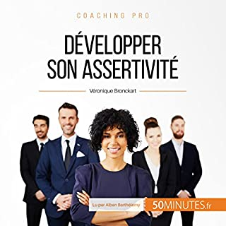 Développer son assertivité     Coaching pro 42              By:                                                                                                                                 Véronique Bronckart                               Narrated by:                                                                                                                                 Alban Barthélemy                      Length: 27 mins     Not rated yet     Overall 0.0