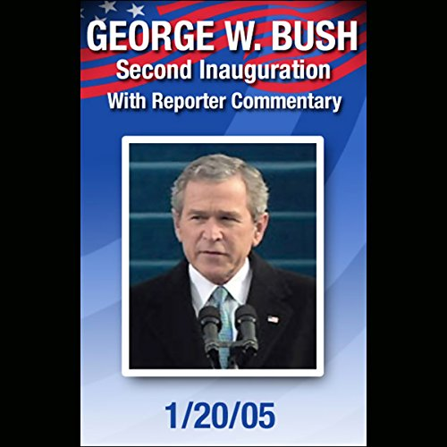 George W. Bush Second Inauguration with Reporter Commentary (1/20/05) audiobook cover art