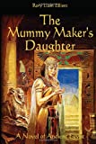The Mummy Maker's Daughter - A Novel of Ancient Egypt: The Thebes Chronicles (Volume 1)