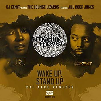 DJ Kemit Presents: Wake Up Stand Up (Kai Alcé Remixes) [feat. Jill Rock Jones]