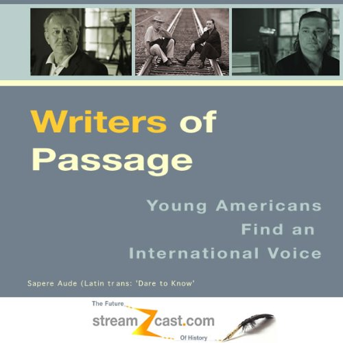 Writers of Passage     Young Americans Find an International Voice              By:                                                                                                                                 Bill Goodwin,                                                                                        Mark Woods                               Narrated by:                                                                                                                                 Bill Goodwin,                                                                                        Mark Woods                      Length: 1 hr and 11 mins     Not rated yet     Overall 0.0