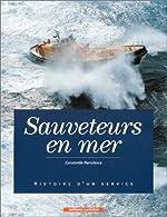 Sauveteurs en mer - Histoire d'un service de Constantin Parvulesco