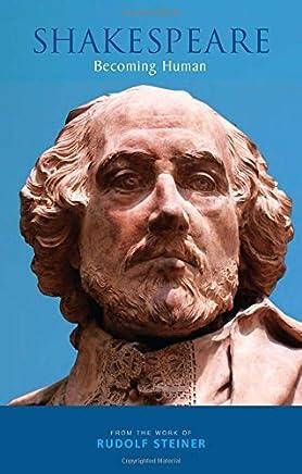 Shakespeare: Becoming Human by Rudolf Steiner(2016-05-31)