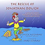 The Rescue of Jonathan Dough: A Parable about Community, Celebration and Cooked Dough (English Edition)