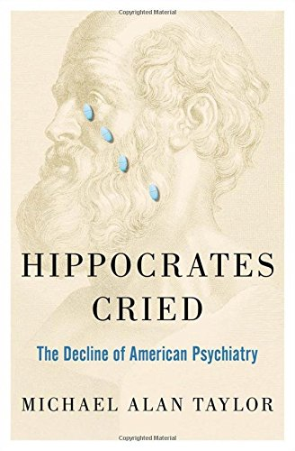Image of Hippocrates Cried: The Decline of American Psychiatry