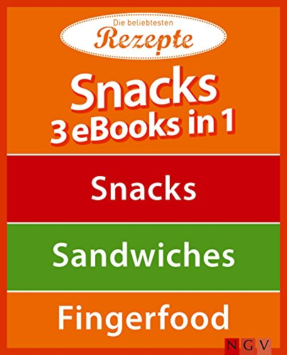 Snacks - 3 eBooks in 1: Snacks - Sandwiches - Fingerfood