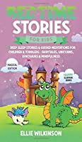 Bedtime Stories For Kids- Magical Edition: 17 Deep Sleep Stories& Guided Meditations For Children& Toddlers- Fairytales, Unicorns, Dinosaurs& Mindfulness (Happy Sleepers Series)