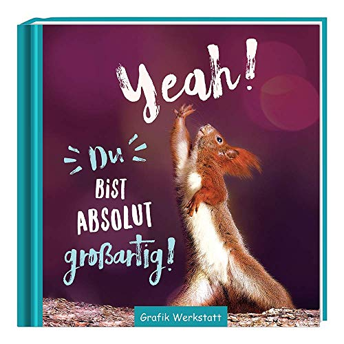 Yeah! Du bist absolut großartig!: Minibuch: Motivation