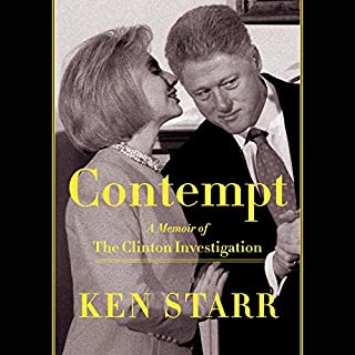 Contempt     A Memoir of the Clinton Investigation              By:                                                                                                                                 Ken Starr                               Narrated by:                                                                                                                                 Ken Starr                      Length: 8 hrs and 43 mins     269 ratings     Overall 4.6