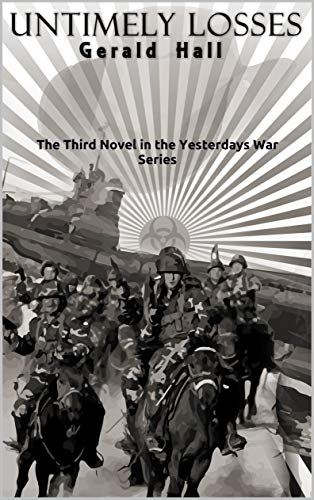 Untimely Losses: The third novel in the Yesterdays War series