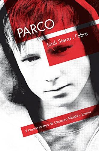 Parco (LITERATURA JUVENIL - Premio Anaya (Juvenil))