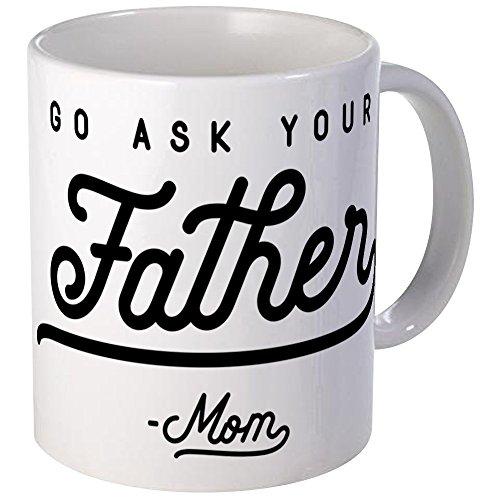 CafePress Go Ask Your Father Mug Unique Coffee Mug, Coffee...