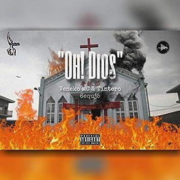 Oh! Dios (feat. Tintero 6equj5)