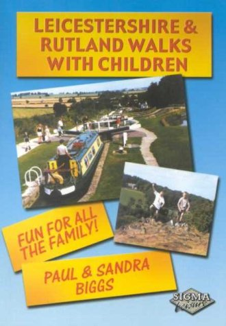 Leicestershire and Rutland: Walks with Children