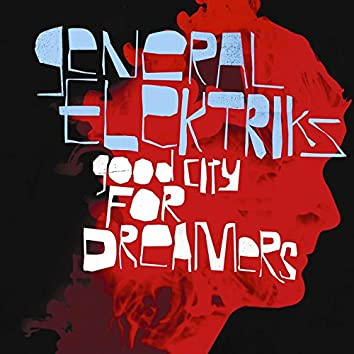 Good City for Dreamers (Deluxe Edition)