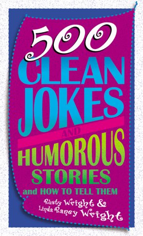 Compare Textbook Prices for 500 Clean Jokes and Humorous Stories: And How to Tell Them  ISBN 9781577482444 by Wright, Rusty,Wright, Linda R.