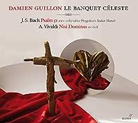 Bach: Psalm 51, BWV 1083 - Vivaldi: Nisi Dominus, RV 608 by Le Banquet celeste