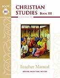 Christian Studies III, Teacher Manual