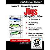 How To Make Fishing Lures - Polymer Jigs with 18 Plans (English Edition)