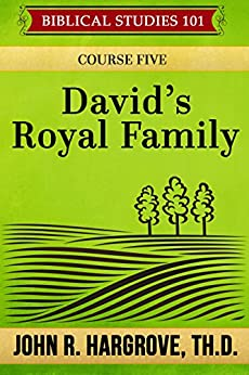 David's Royal Family: Course Five (Biblical Studies 101) by [John R. Hargrove]