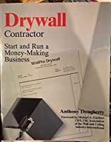 Drywall Contractor: Start and Run a Money-making Business 0070513643 Book Cover
