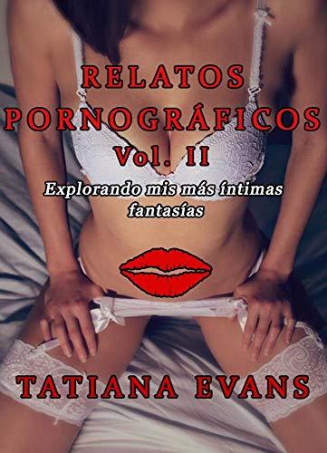 Relatos pornográficos Vol. 2 de Tatiana Evans