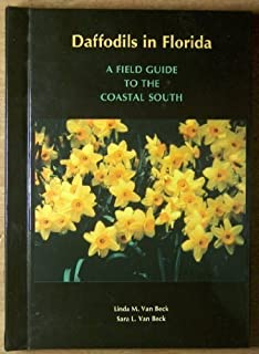 DAFFODILS IN FLORIDA: A Field Guide to the Coastal South