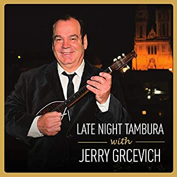 Late Night Tambura With Jerry Grcevich