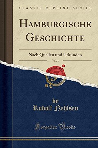 Hamburgische Geschichte, Vol. 1: Nach Quellen und Urkunden (Classic Reprint) (German Edition)