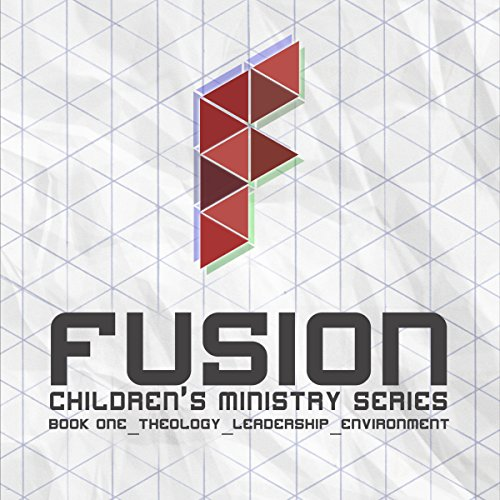 Fusion     Theology, Leadership, Environment: Children's Ministry Series, Book 1              By:                                                                                                                                 Brent Colby,                                                                                        Joshua R. Ziefle,                                                                                        Lauren Beach,                   and others                          Narrated by:                                                                                                                                 Brent Colby,                                                                                        Beth Backes                      Length: 3 hrs and 22 mins     2 ratings     Overall 3.5