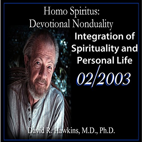 Homo Spiritus: Devotional Nonduality Series (Integration of Spirituality and Personal Life - February 2003) audiobook cover art
