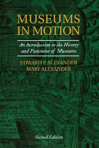 Museums in Motion: An Introduction to the History and...
