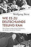 Wolfgang Benz: Wie es zu Deutschlands Teilung kam