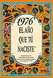 1976 EL AÑO QUE TU NACISTE (El año que tú naciste)