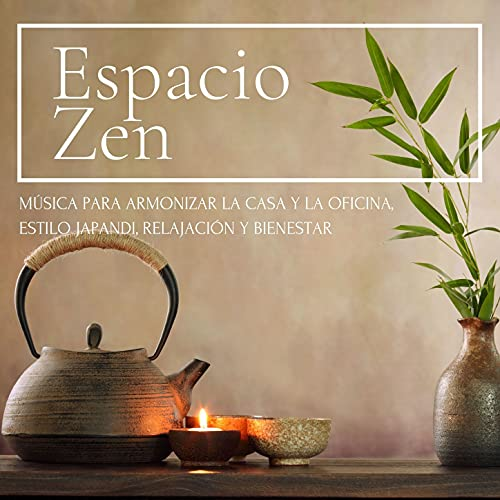 Espacio Zen: Música para Armonizar la Casa y la Oficina, Estilo Japandi, Relajación y Bienestar