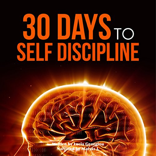 Self Discipline: 30 Days to Self Discipline audiobook cover art