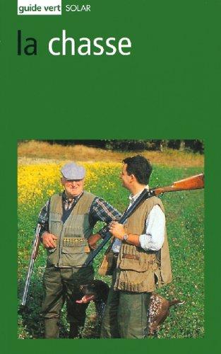 Le guide vert de la chasse