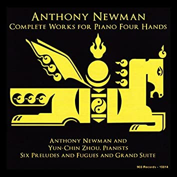 Anthony Newman: Complete Works for Piano Four Hands