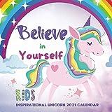 Kids Unicorn Calendar 2021 - Believe in Yourself: Girls, Children Presents, Lover Gifts