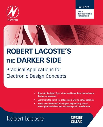 Robert Lacoste's The Darker Side: Practical Applications for Electronic Design Concepts from Circuit Cellar (English Edition)